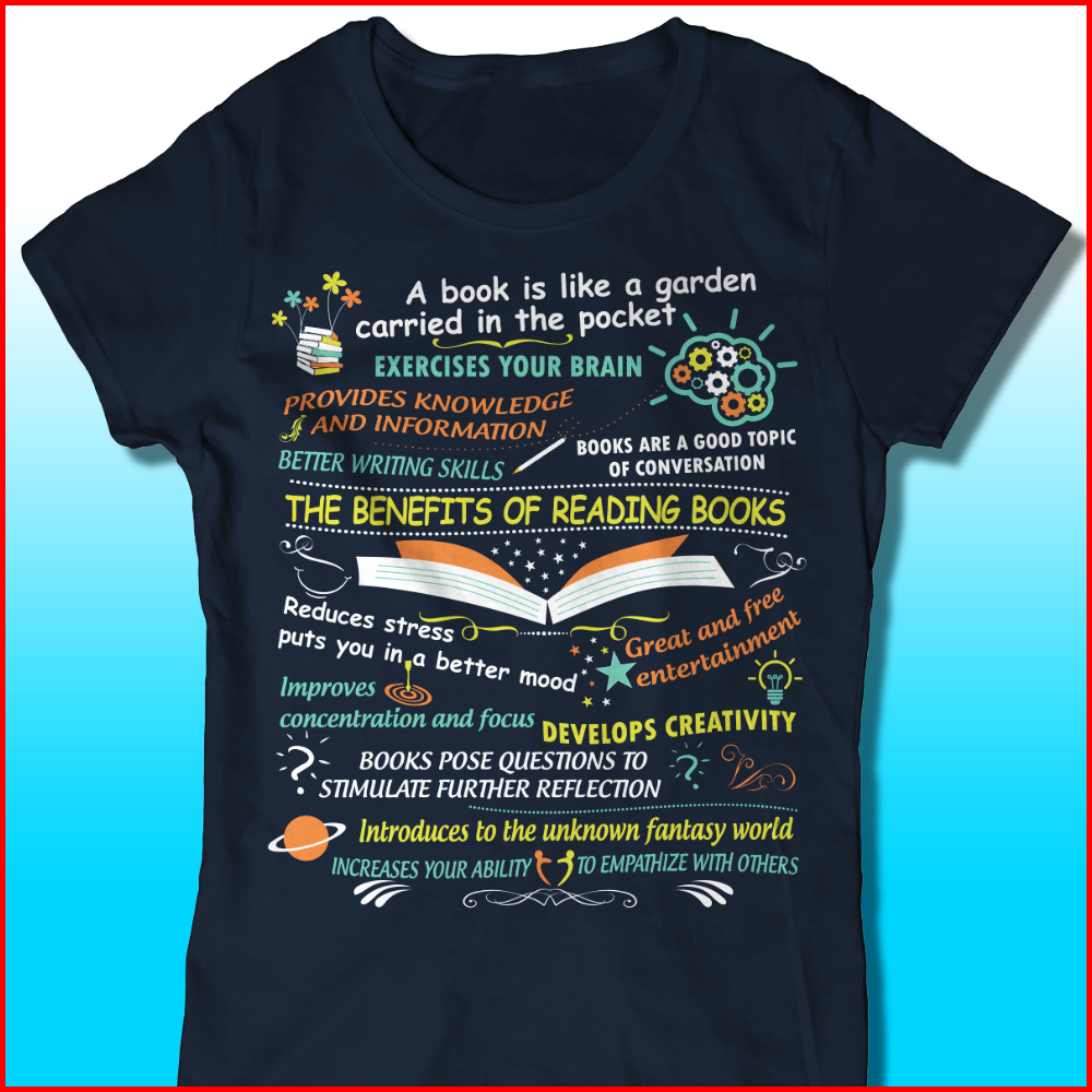 A Book Is Like A Garden Carried In The Pocket The Benefits Of Reading Book Shirt