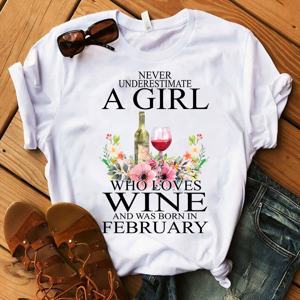 A Girl Who Love Wine And Was Born In February Shirt