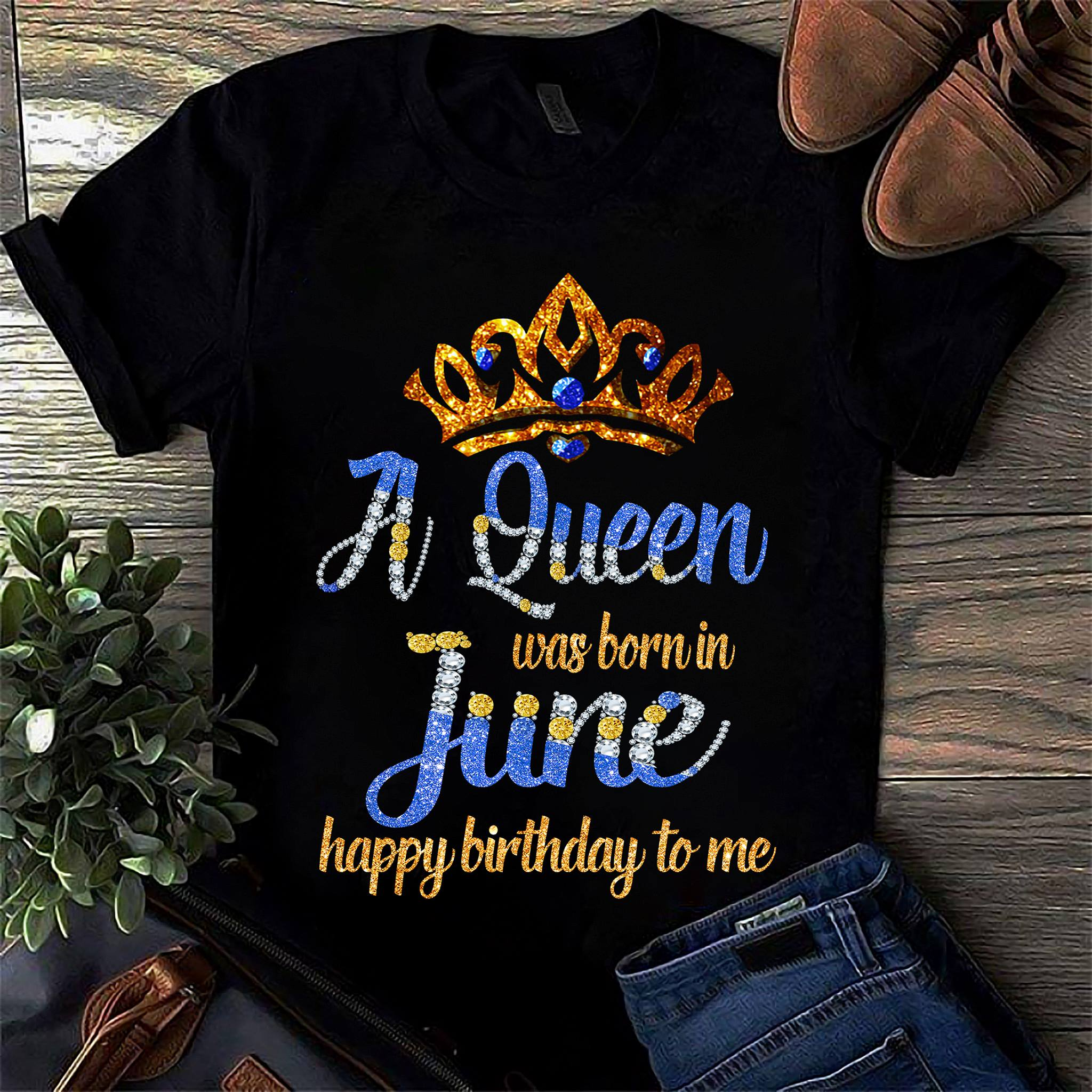 A Queen Was Born In June Happy Birthday To Me T-Shirt