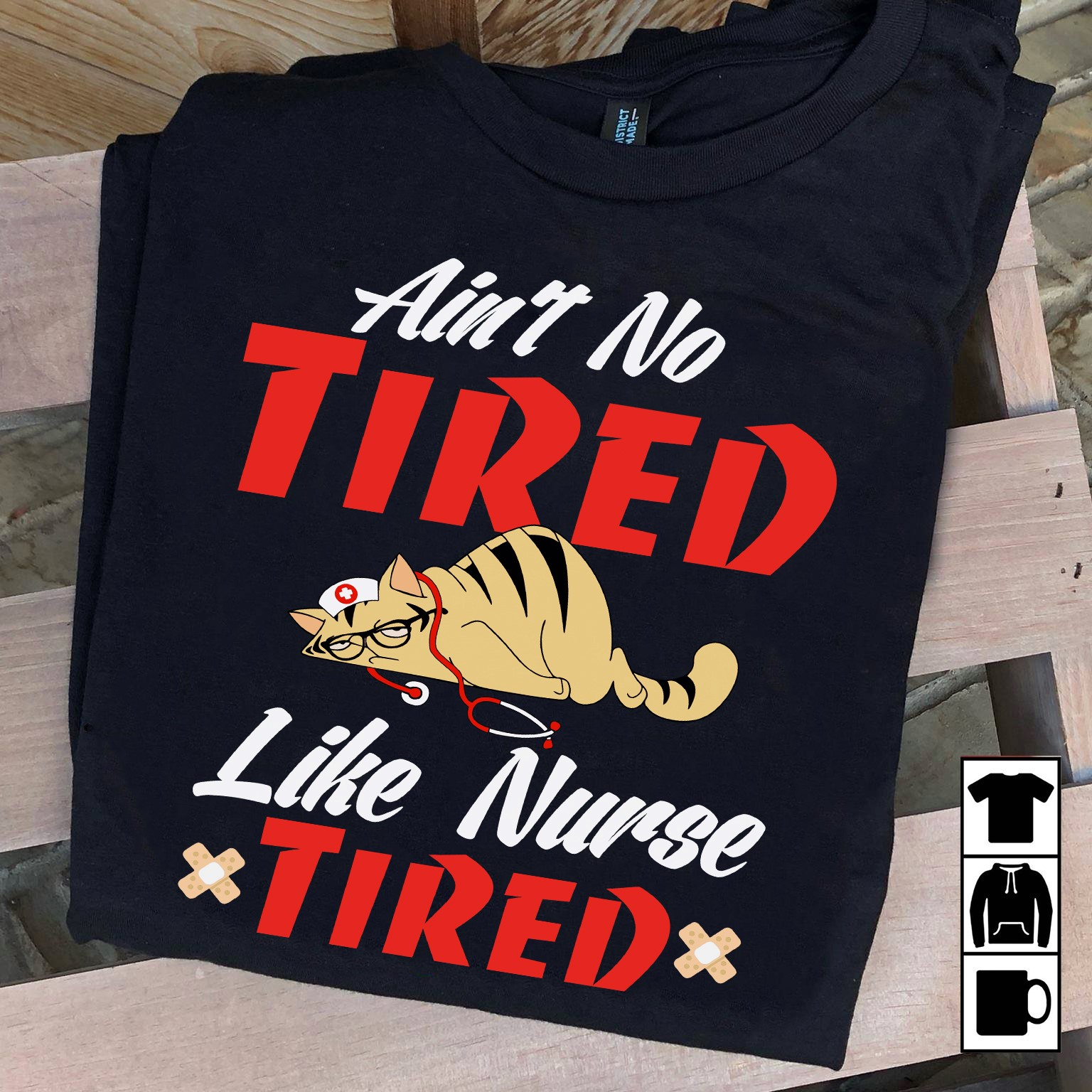 Ain't No Tired Like Nurse Tired Shirt