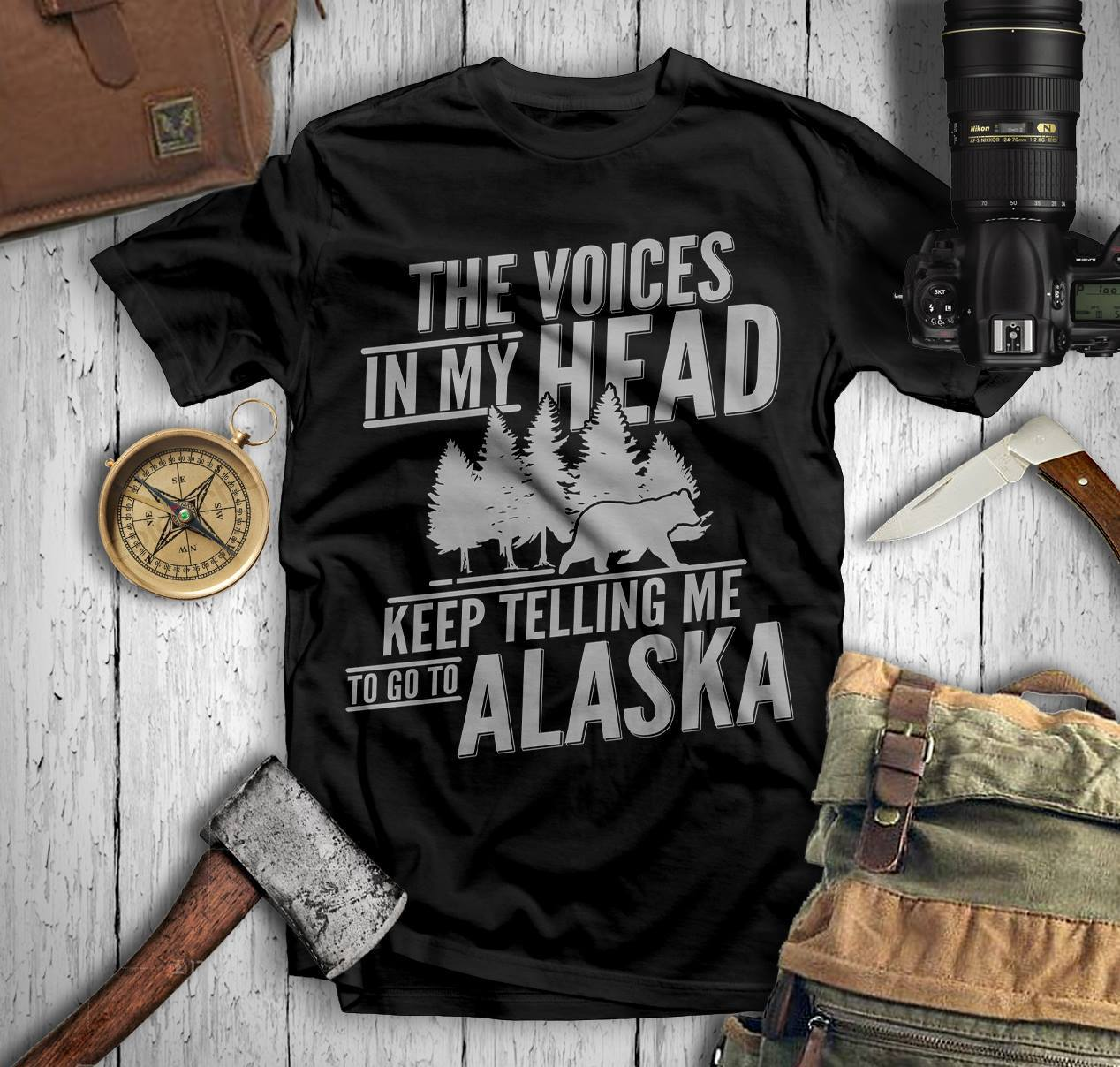 Alaska The Voice in My Head Keep Telling Me to Go to Alaska Shirt