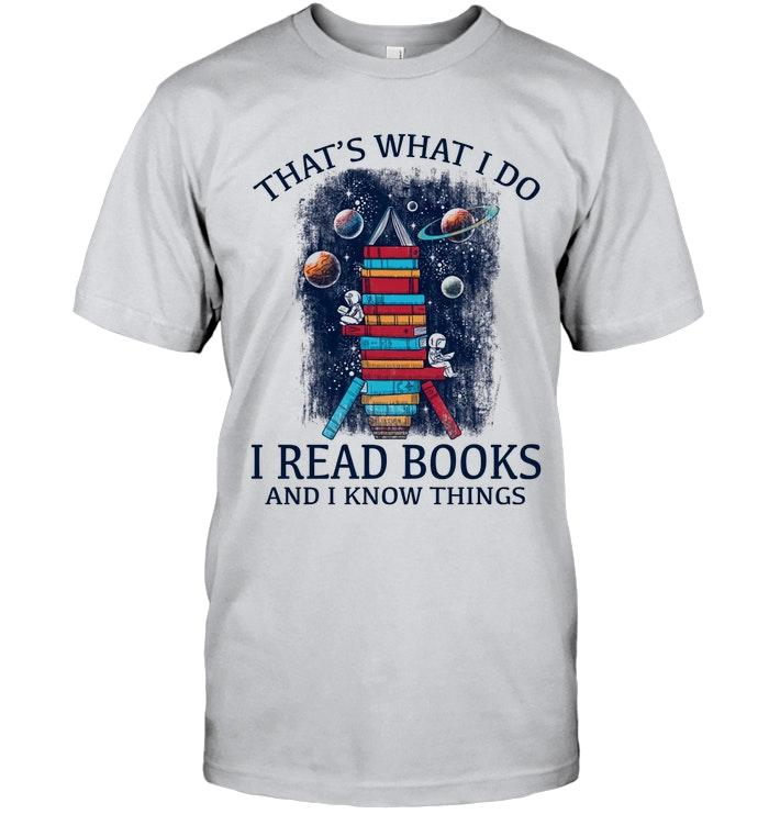 Astronaut That'S What I Do I Read Books And I Know Things Book Shirt