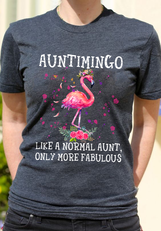Auntimigo Like A Normal Aunt Only More Fabulous Shirt