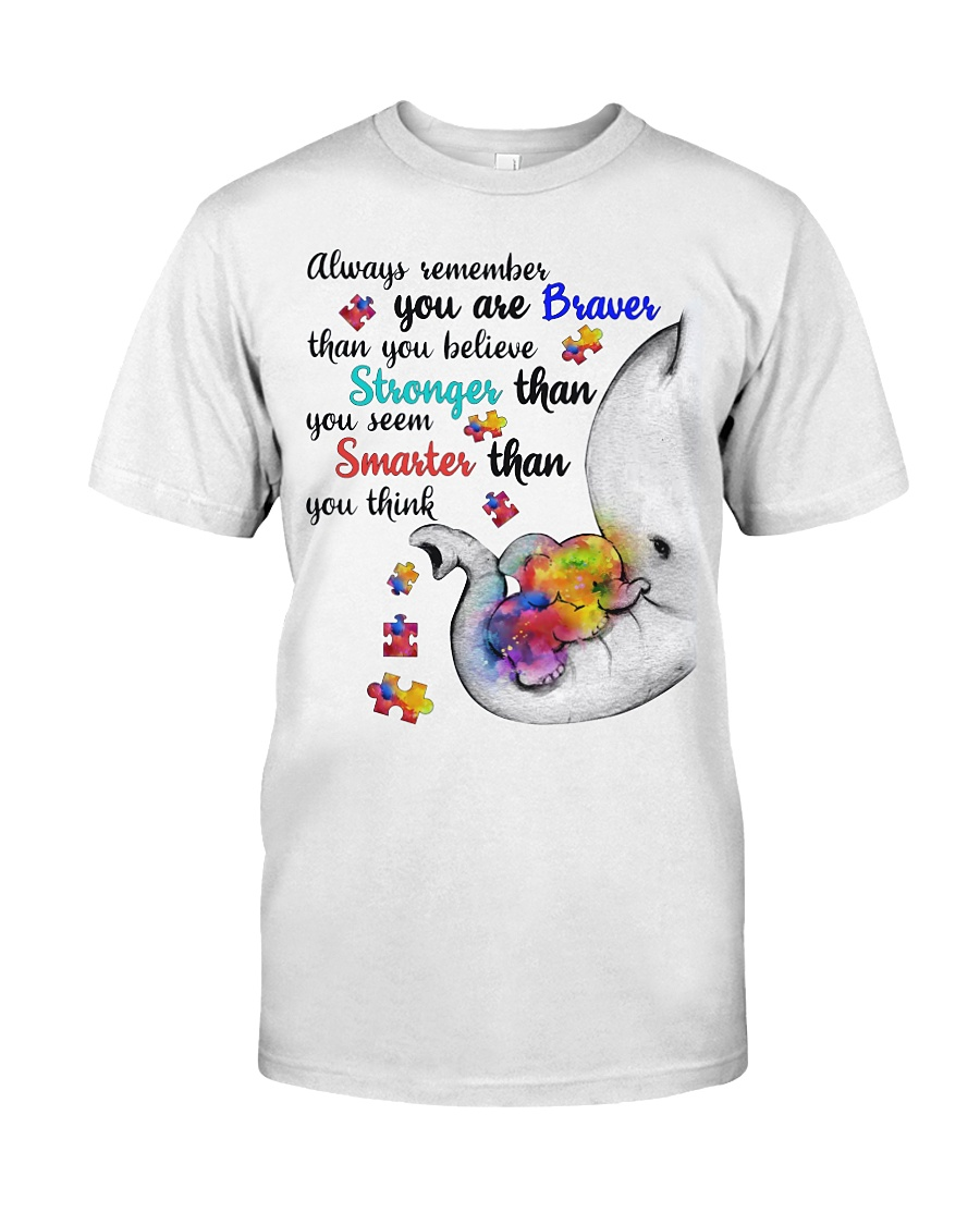 Autism Elephant Always Remember You Are Braver Shirt