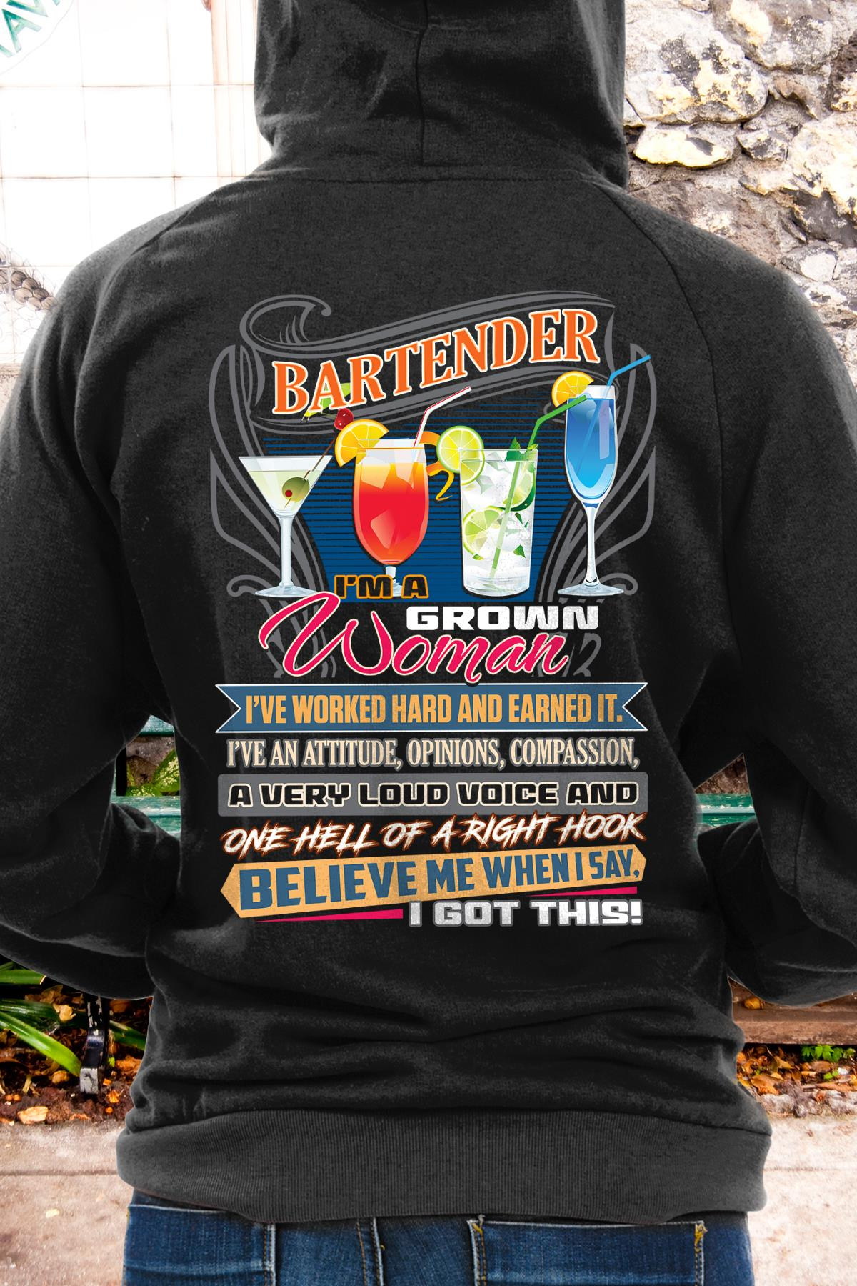 Bartender I'm A Grown Woman I've Worked Hard and Earned Hoodie