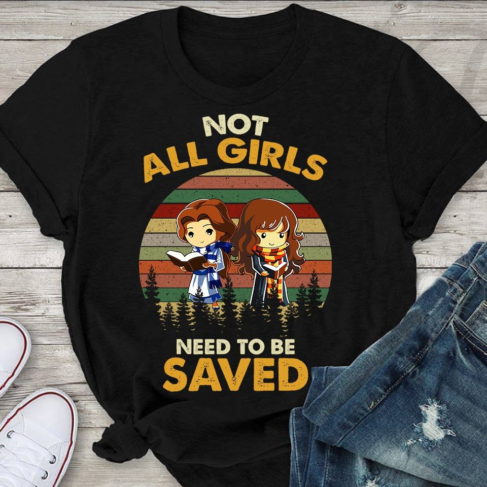 Belle And Hermione Not All Girls Need To Be Saved Vintage Shirt
