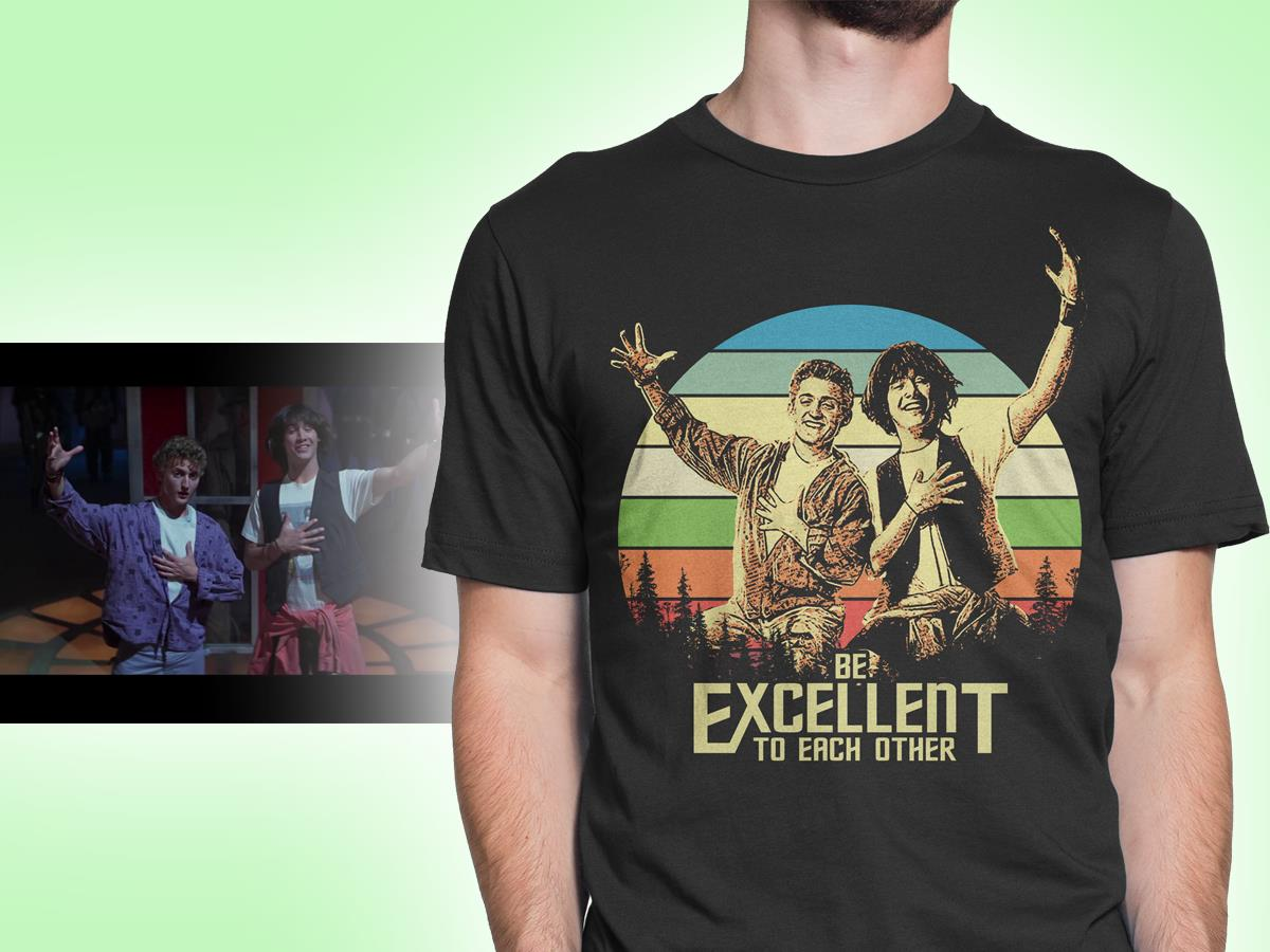 Bill And Ted Be Excellent To Each Other Vintage Shirt Be Excellent To Each Other Vintage Shirt