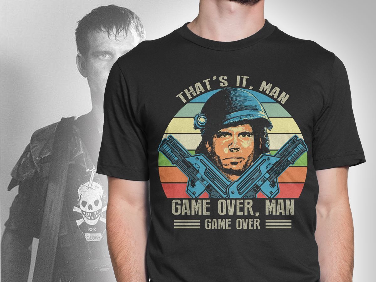 Bill Paxton That's IT Man Game Over Man Gave Over Vintage Shirt