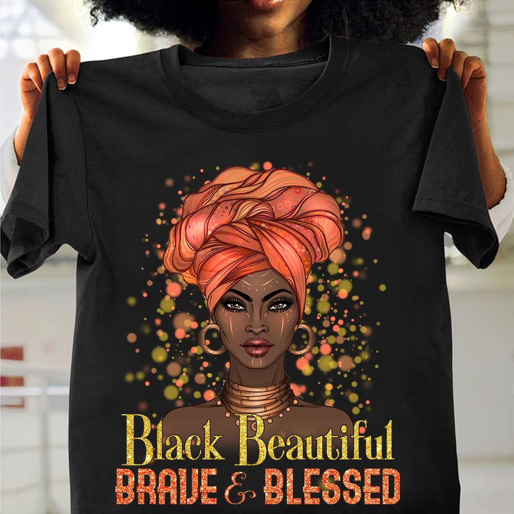 Black Beautiful Brave And Blessed Shirt