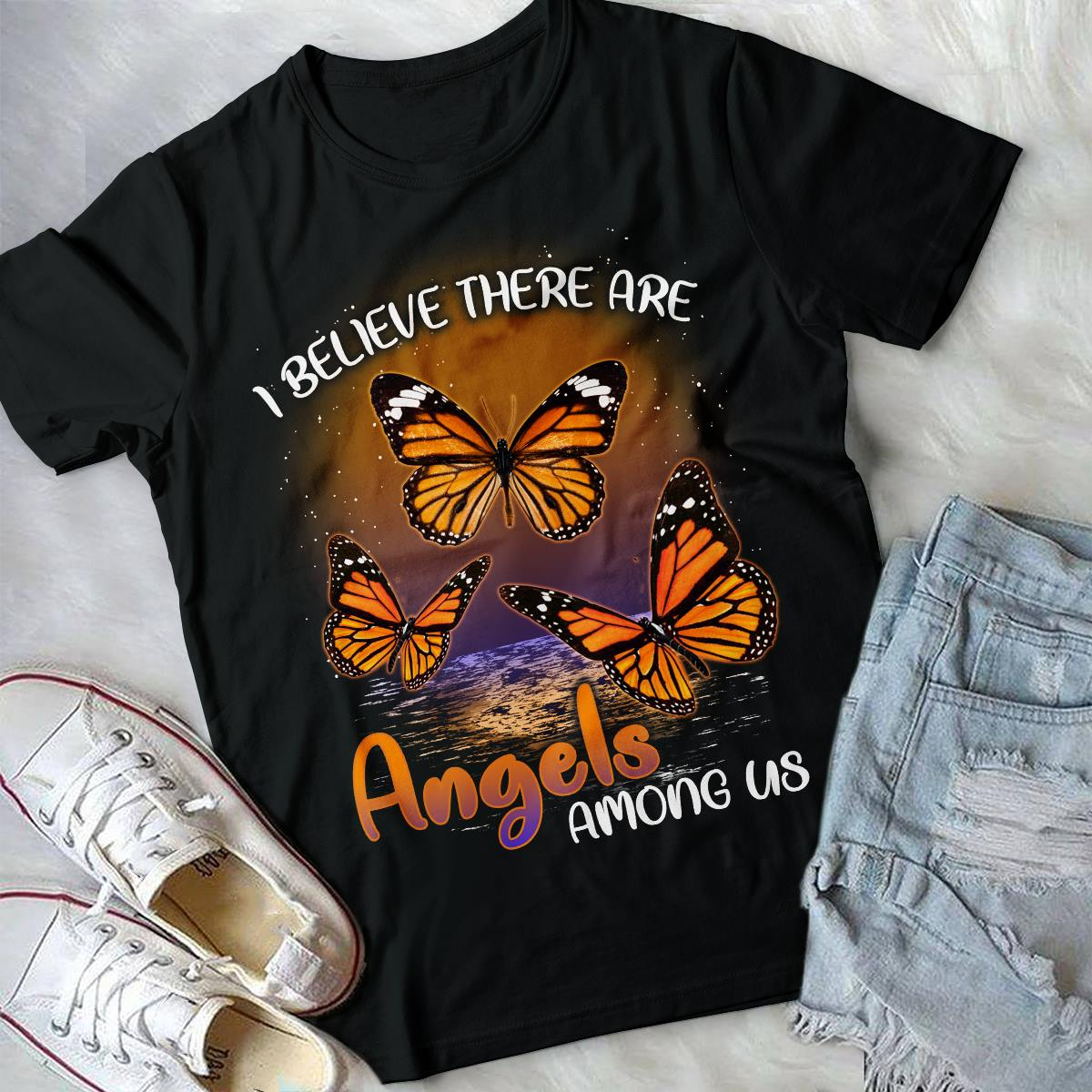 Butterflies I Believe There Are Angels Among US Shirt