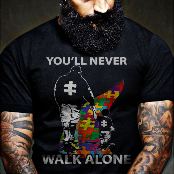 Dad Autism Shirt Youll Never Walk Alone Shirt
