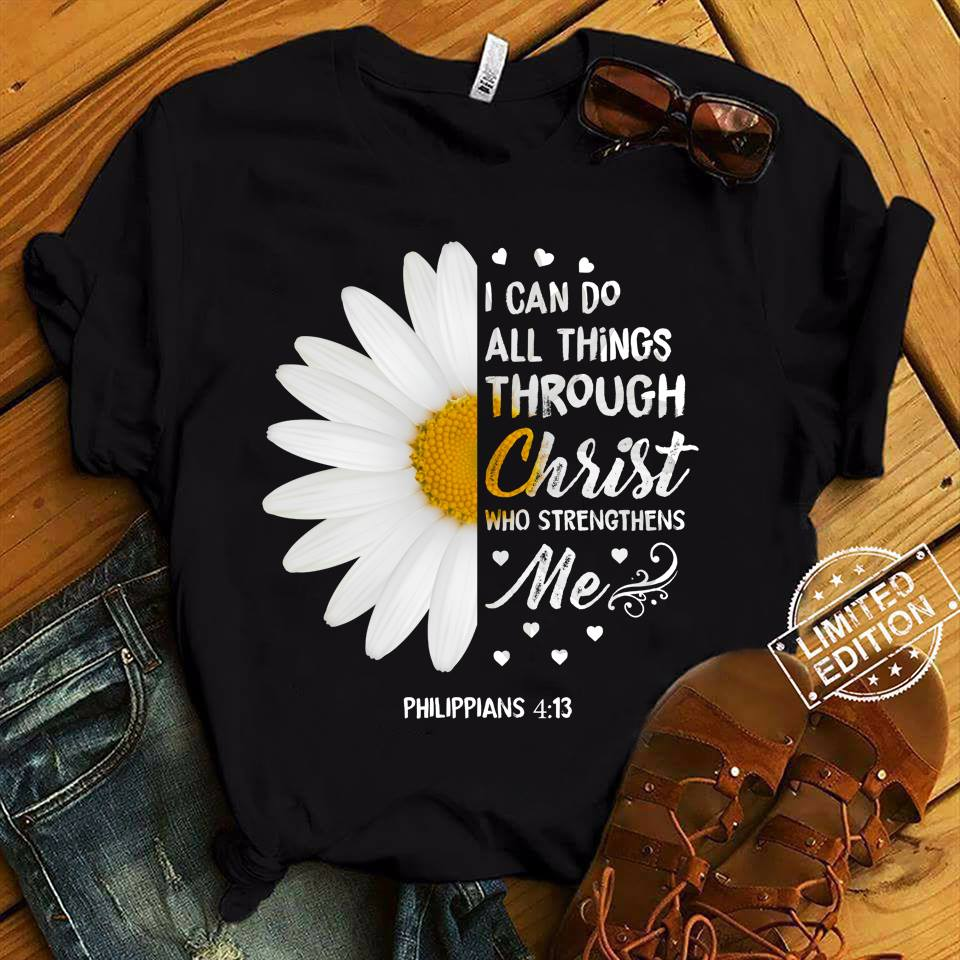 Daisy I Can Do All Things Through Christ Who Strengthens Me Shirt