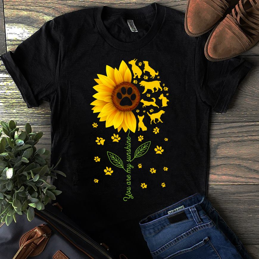 Dogs You Are My Sunshine Sunflower shirt
