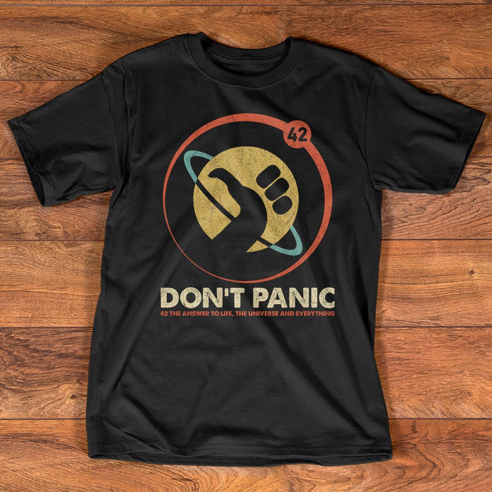 Don't Panic Number 42 The Answer to Life Shirt