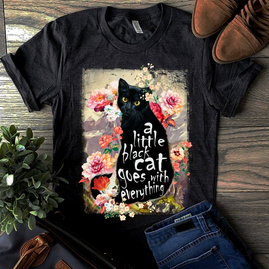 Floral A Little Black Cat Goes With Everything Shirt