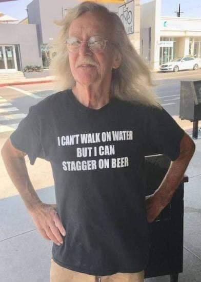 I Can't Walk on Water But Stagger on Beer Shirt