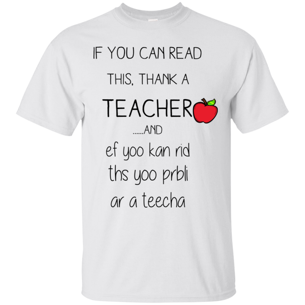 If You Can Read This, Thank A Teacher Apple T-shirt
