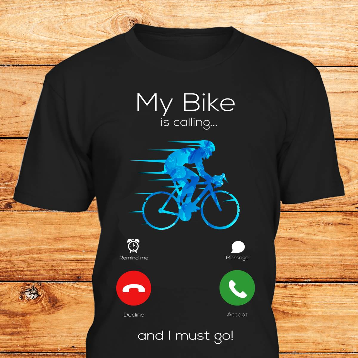 My Bike is Calling and I Must Go Bicycle Shirt