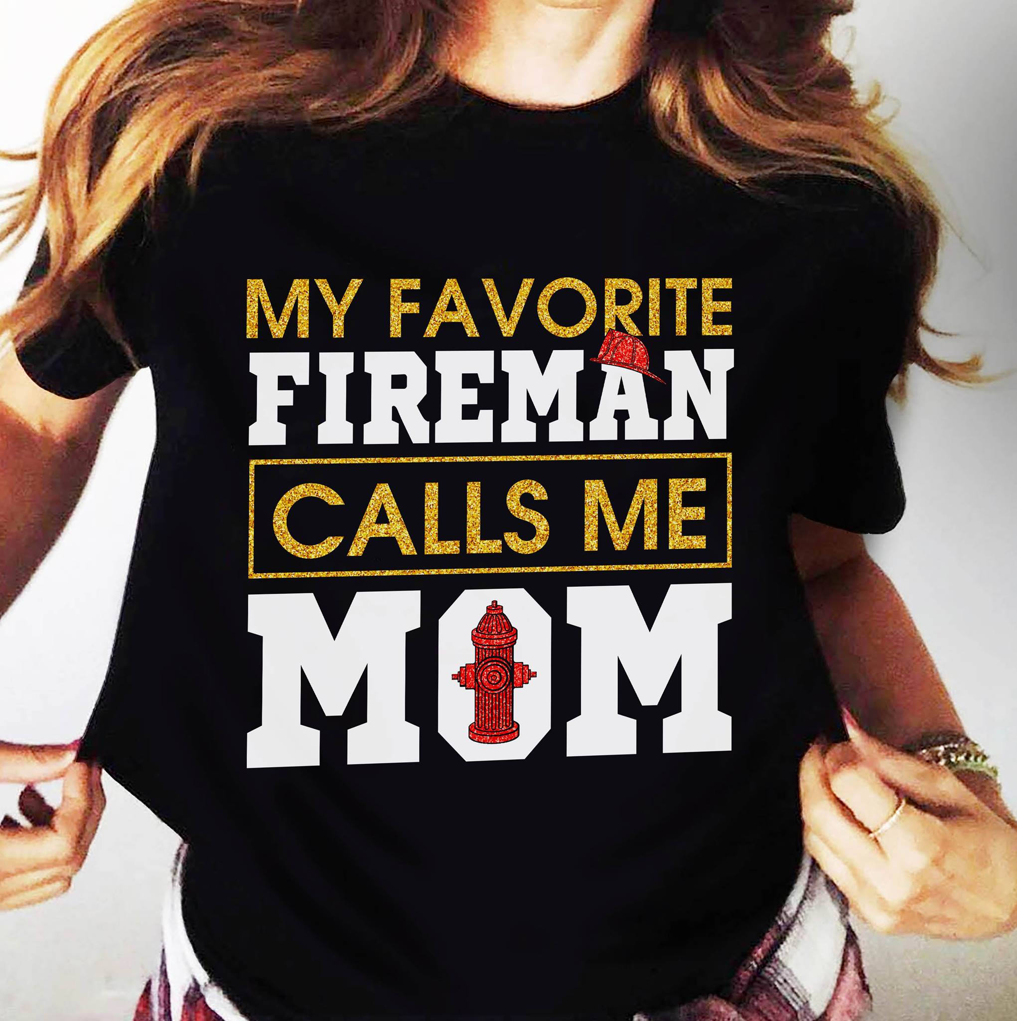 My Favorite Fireman Calls Me Mom Mothers Day Shirt