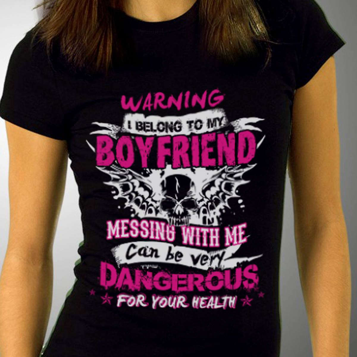 Warning I Belong to My Boyfriend Messing with Me Can Be Very Dangerous For Your Heath Shirt