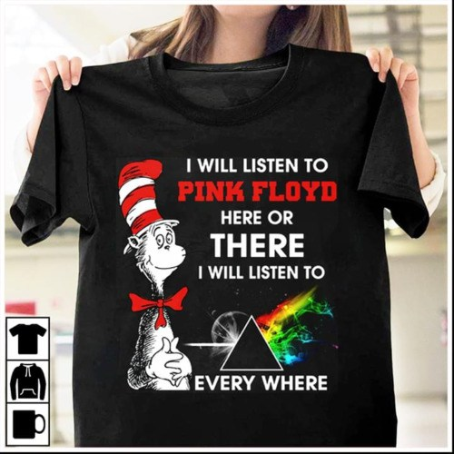 Dr Seuss I Will Listen To Pink Floyd Here Or There T Shirt Black Cotton