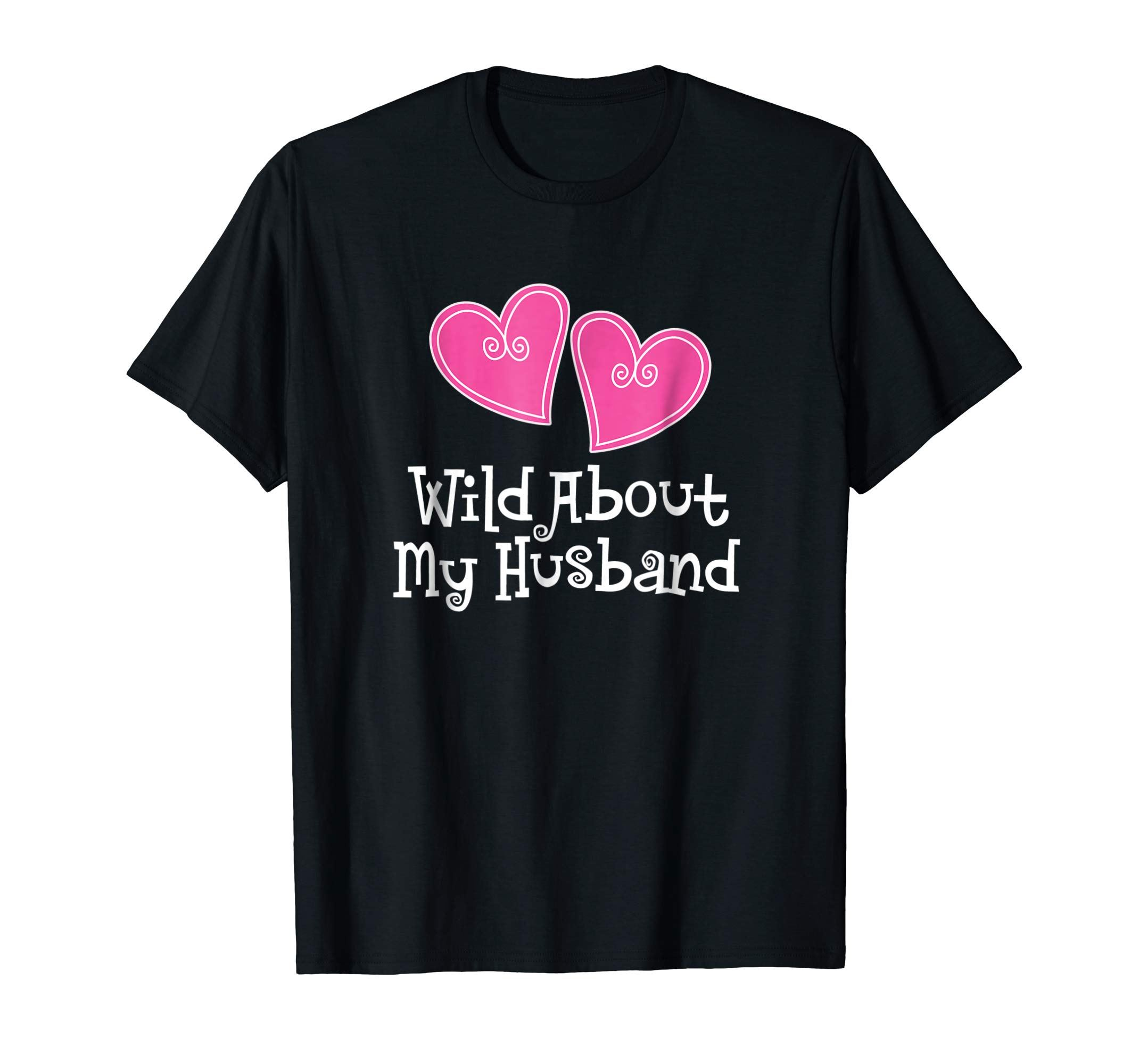 Valentines Day Couples Shirt Wild About My Husband