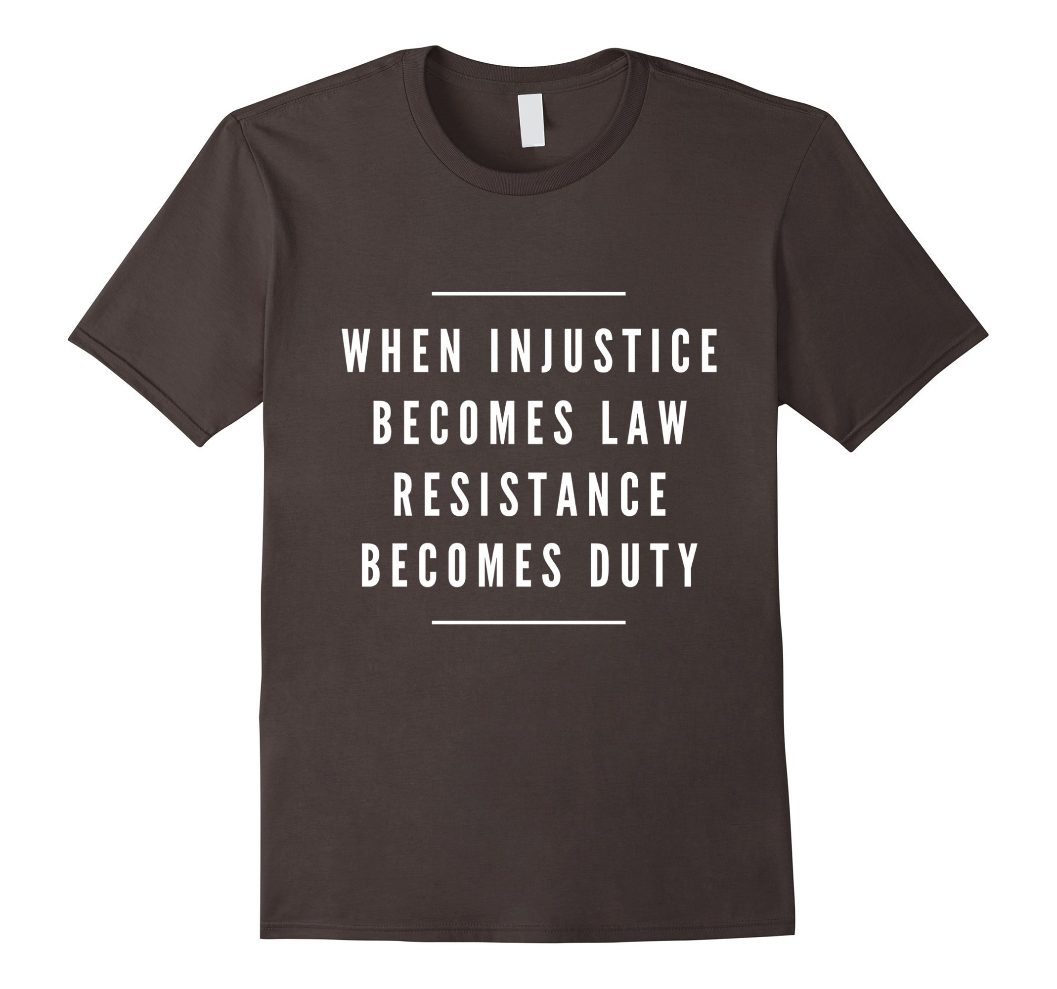 When injustice is law resistance is duty anti Trump t-shirt